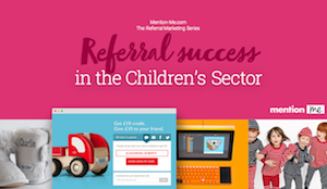 Guide to Referral Marketing for Children's Retailers