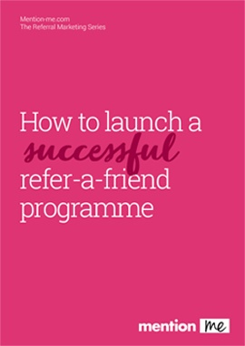 How to launch a successful refer-a-friend programme