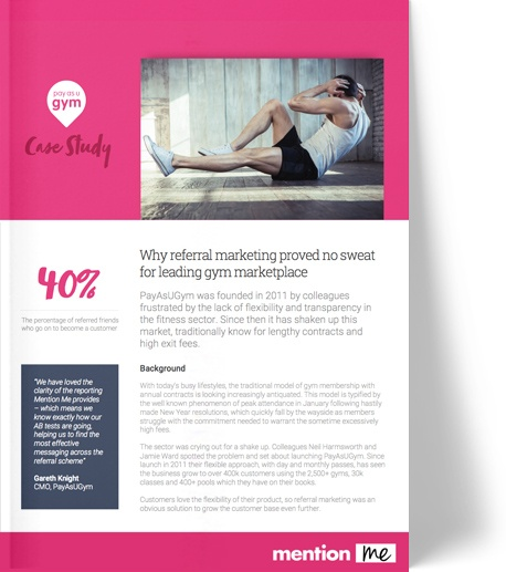 Mention Me and PayAsUGym: Referral Case Study
