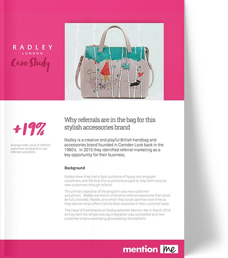 Mention Me and Radley: refer-a-friend case study