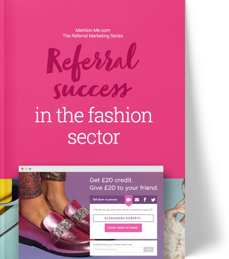 Guide to referral in the fashion & accessories sector