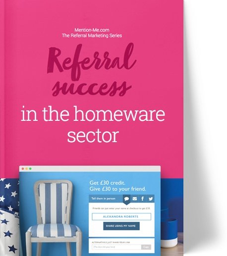 Referral marketing in the homeware & furnishing sector